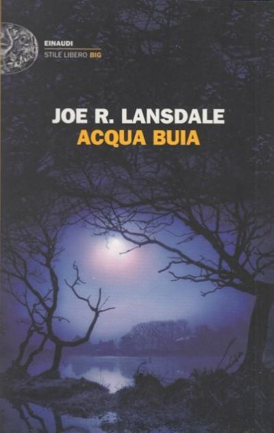 Acqua buia - Lansdale Joe R.