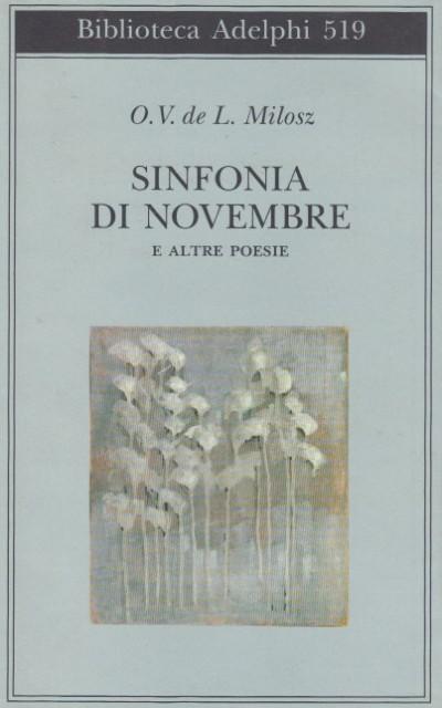 Sinfonia di novembre e altre poesie. - Milosz O.v. De L.