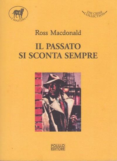 Il passato si sconta sempre - Ross Macdonald