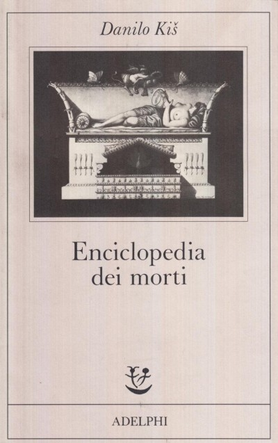 Enciclopedia dei morti - Kis Danilo