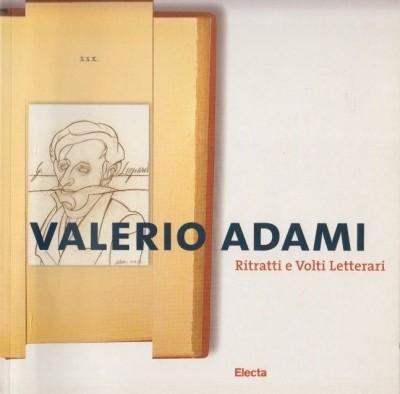 Valerio adami. ritratti e volti letterari - Di Corato Luigi