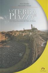 La terra in Piazza. Una interpretazione del Palio di Siena