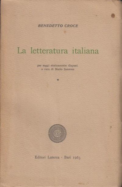La letteratura italiana dal duecento al cinquecento - Croce Benedetto