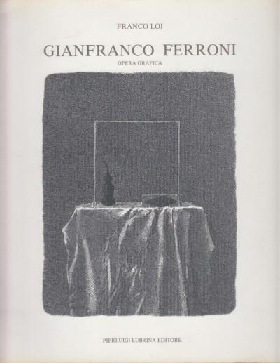 Gianfranco ferroni opera grafica - Loi Franco