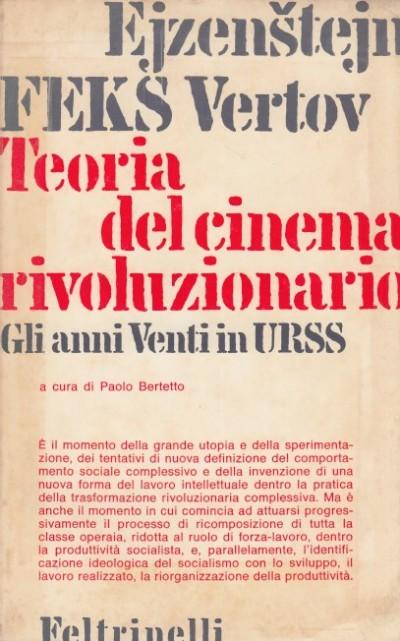 Teoria del cinema rivoluzionario gli anni venti in urss - Ejzenstejn Feks Vertov
