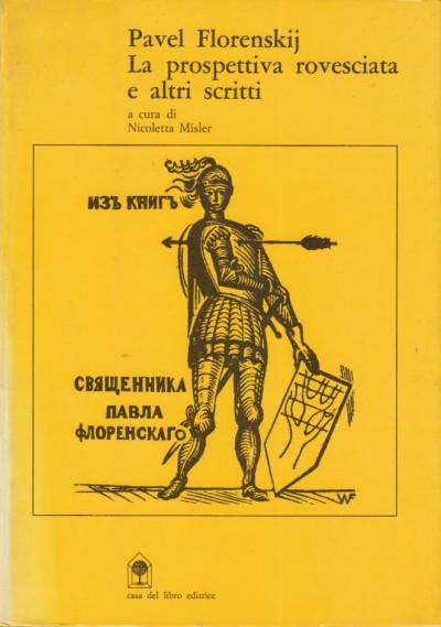 La prospettiva rovesciata e altri scritti - Pavel Florenskij