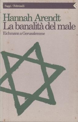 La banalit? del male Eichmann a Gerusalemme