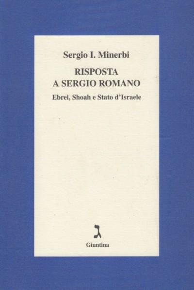 Risposta a sergio romano ebrei, shoah e stato d'israele - Sergio I. Minerbi