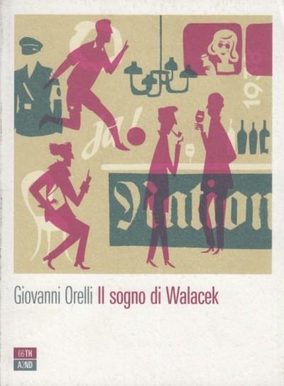 Il sogno di walacek - Orelli Giovanni