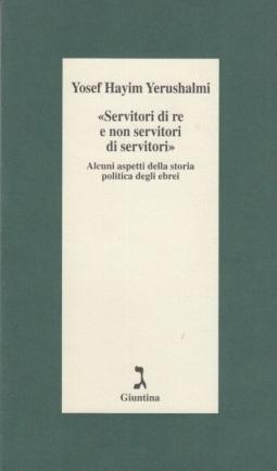 Servitori di re e non servitori di servitori. Alcuni aspetti della storia politica degli ebrei