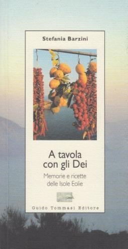 A tavola con gli Dei. Memorie e ricette delle Isole Eolie