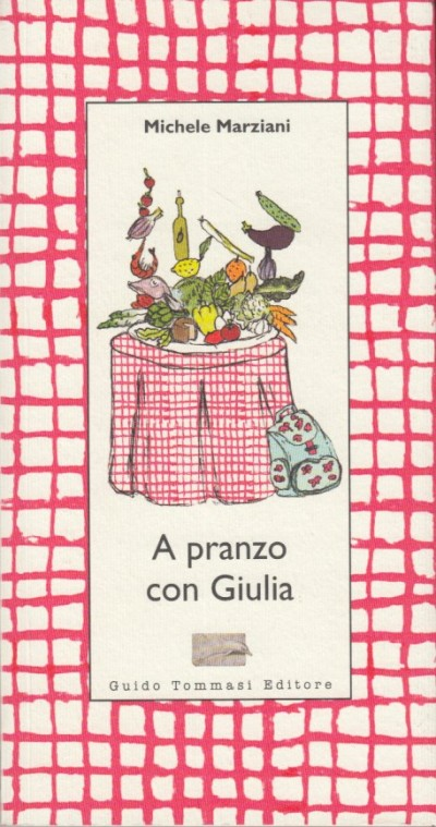 A pranzo con giulia - Marziani Michele