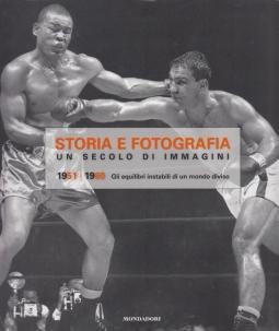 Storia e fotografia. Un secolo di immagini vol. 5: 1951-1960 Gli equilibri instabili di un mondo diviso