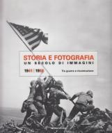 Storia e fotografia. Un secolo di immagini 1941-1950 Tra guerra e ricostruzione