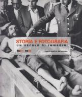 Storia e fotografia. Un secolo di immagini vol. 6: 1961-1970. I nuovi confini del mondo