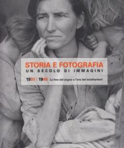 Storia e fotografia. Un secolo di immagini vol. 3: 1931-1940. La fine del sogno e l'era dei totalitarismi