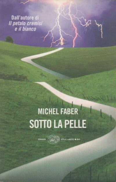 Sotto la pelle - Faber Michel