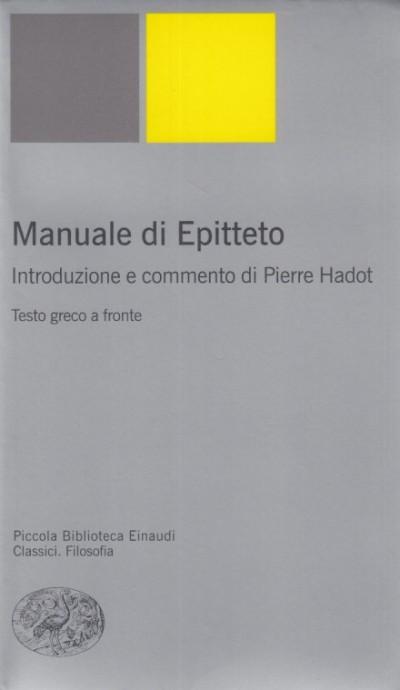 Manuale di epitteto. testo greco a fronte - Epitteto