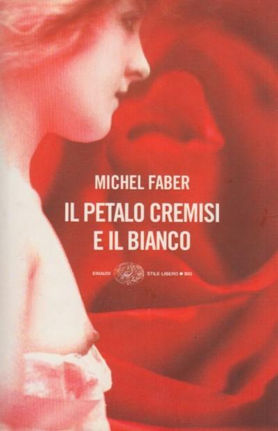 Il petalo cremisi e il bianco - Faber Michel