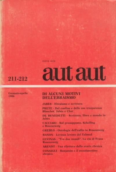Di alcuni motivi dell'ebraismo. rivista monografica aut aut 211-212 gennaio aprile 1986 - Aa.vv.