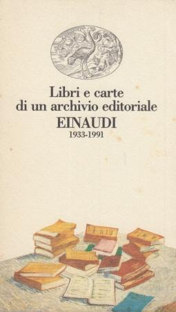 Libri e carte di un archivio editoriale Einaudi 1993-1991