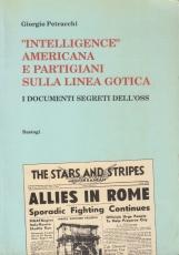 Intelligence Americana e partigiani sulla linea Gotica. I documenti segreti dell'Oss