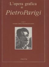 L'opera grafica di Pietro Parigi. 20 Settembre 1892 - 5 Ottobre 1990