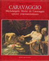 Caravaggio Michelangelo Merisi da Caravaggio pictor praestantissimus