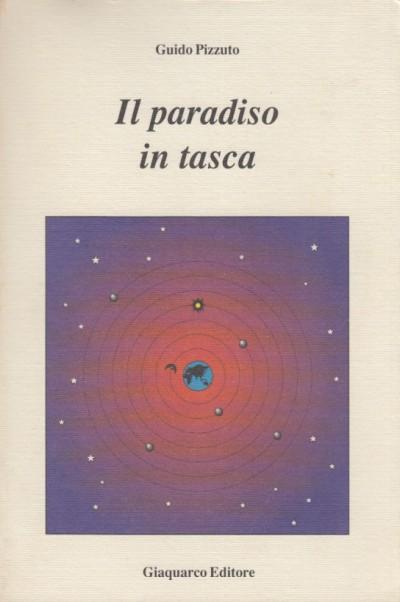 Il paradiso in tasca - Pizzuto Guido