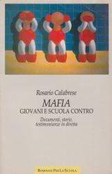 Mafia Giovani e scuola contro. Documenti storie testimonianze in diretta