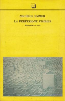 La perfezione visibile. Matematica e arte