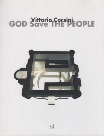 God save the people - Corsini Vittorio