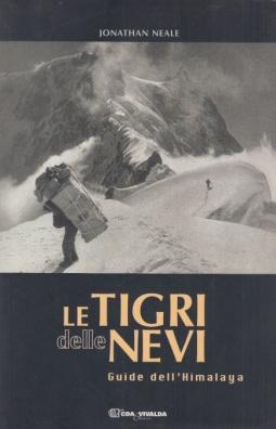 Le tigri delle nevi. Guida dell'Himalaya