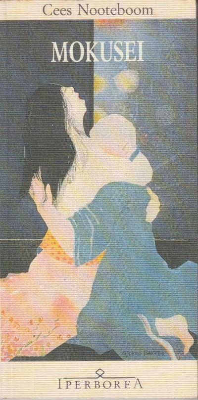 Mokusei. una storia d'amore - Nooteboom Cees