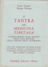 Il tantra della medicina tibetana. L'insegnamento orale segreto delle otto branche della scienza della guarigione