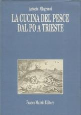 La cucina del pesce dal Po a Trieste