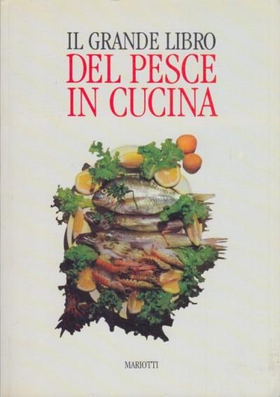 Ll grande libro del pesce in cucina - Portalupi Renzo
