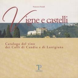 Vigne e Castelli. Catalogo del vino dei Colli di Candia e di Lunigiana