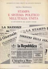 Stampa e sistema politico nell'Italia unita. La metamorfosi del quarto potere