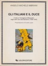 Gli italiani e il Duce. Il mito e l'immagine di Mussolini negli ultimi anni del fascismo (1938-1943)