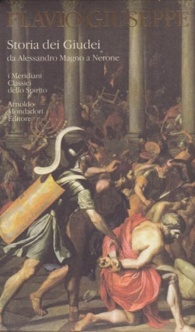 Storia dei giudei da alessandro magno a nerone - Giuseppe Flavio