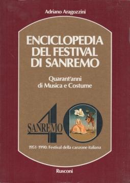 Enciclopedia del festival di Sanremo. Quarant'anni di Musica e Costume 1951-1990 Festival della canzone Italiana