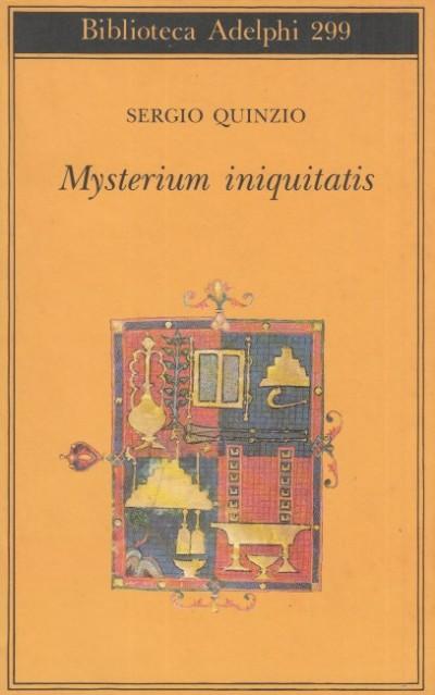 Mysterium iniquitatis. le encicliche dell'ultimo papa - Quinzio Sergio