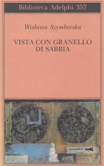 Vista con granello di sabbia. poesie 1957-1993 - Szymborska Wislawa
