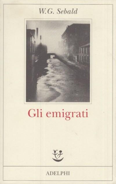 Gli emigrati - Sebald W. G.