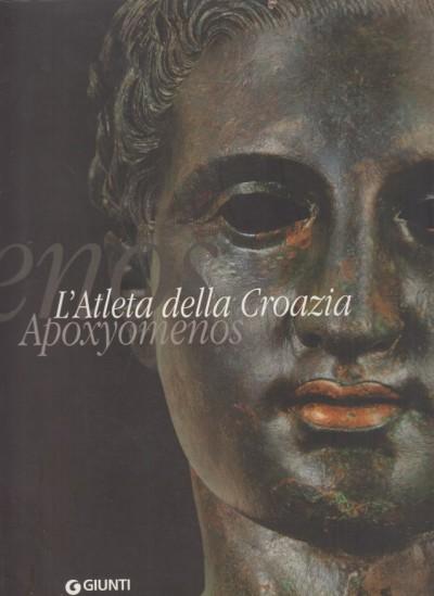 L'atleta della croazia. apoxyomenos - Michelucci Maurizio (a Cura Di)