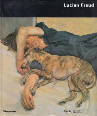 Lucian freud - Feaver William (a Cura Di)