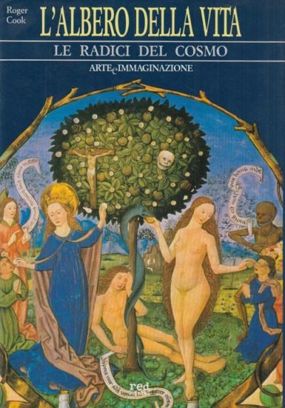 L'albero della vita. le radici del cosmo - Cook Roger