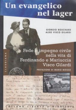 Un evangelico nel lager. Fede e impegno civile nella vita di Ferdinando e Mariuccia Visco Gilardi