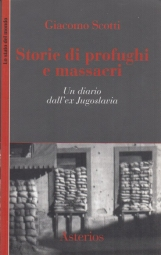 Storie di profughi e massacri. Un diario dall'ex Jugoslavia
